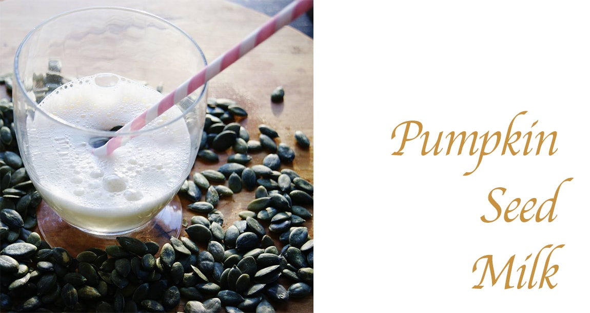 Drink your way to Youthfulness with Pumpkin Seed Milk