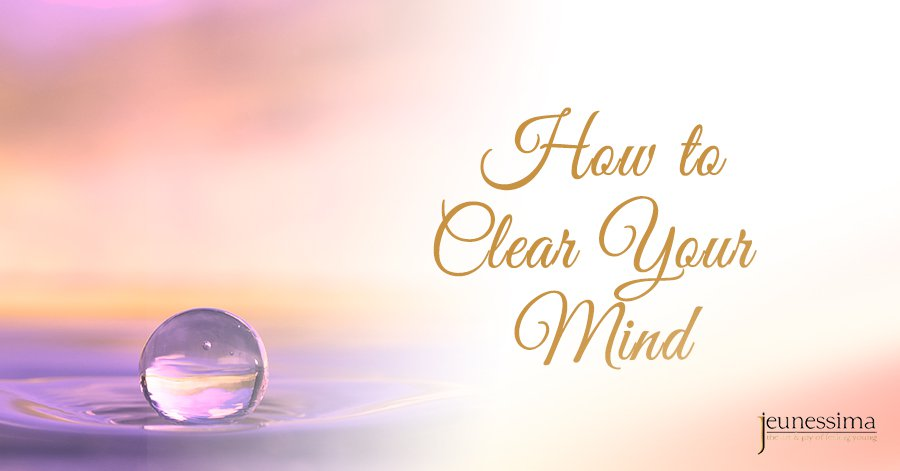 How To Clear Your Mind